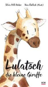 Lulatsch, die kleine Giraffe Weber, Silvia Hilli 9783417288650