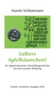 Luthers Apfelbäumchen? Schloemann, Martin 9783864604904