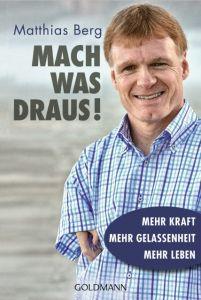 Mach was draus! Berg, Matthias 9783442158829