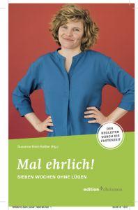 Mal ehrlich! Sieben Wochen ohne Lügen Susanne Breit-Keßler 9783960381723