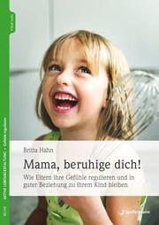 Mama, beruhige dich! Hahn, Britta 9783749501861