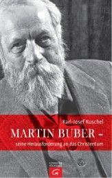 Martin Buber - seine Herausforderung an das Christentum Kuschel, Karl-Josef 9783579070865