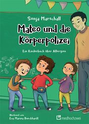 Mateo und die Körperpolizei Marschall, Sonja 9783862168101