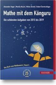 Mathe mit dem Känguru 5 Noack, Monika/Unger, Alexander/Geretschläger, Robert u a 9783446456556