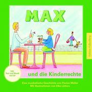 Max und die Kinderrechte Müller, Florian 9783954941834