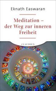 Meditation - der Weg zur inneren Freiheit Easwaran, Eknath 9783532623718