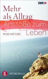 Mehr als Alltag Kottlorz, Peter 9783786727552