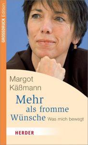 Mehr als fromme Wünsche Käßmann, Margot 9783451065071