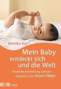 Mein Baby entdeckt sich und die Welt Aly, Monika 9783466308996