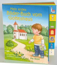 Mein erstes Bilder-Buch vom Gotteshaus Biehl, Pia 9783460280991