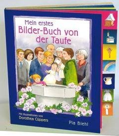Mein erstes Bilder-Buch von der Taufe Biehl, Pia 9783460281332