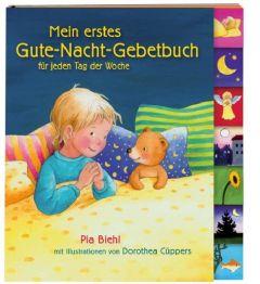 Mein erstes Gute-Nacht-Gebetbuch für jeden Tag der Woche Biehl, Pia 9783460280830