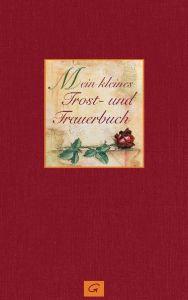 Mein kleines Trost- und Trauerbuch Susanne Bleymüller 9783579068374