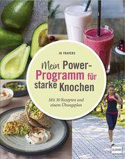 Mein Power-Programm für starke Knochen Travers, Jo 9783741524868
