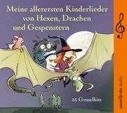 Meine allerersten Kinderlieder von Hexen, Drachen und Gespenstern Geiling, Toni/Grünschnabel/Hoffmann, Klaus W u a 9783839849576