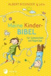 Meine Kinderbibel für Sonnenschein und Regentage Biesinger, Albert/Biesinger, Sarah 9783843609548