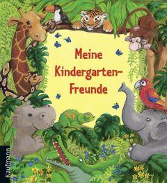 Meine Kindergarten-Freunde Stephanie Stickel 9783780627667
