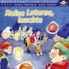 Meine Laterne, leuchte Fietz, Siegfried/Seidler, Anett/Oberbeck, Sandra 9783881243315