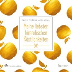 Meine liebsten himmlischen Köstlichkeiten Arnim, Daisy von (Gräfin) 9783868277029