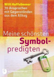 Meine schönsten Symbolpredigten Hoffsümmer, Willi 9783796617508