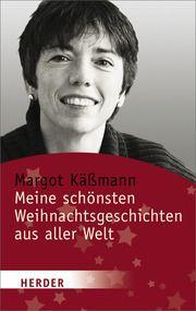 Meine schönsten Weihnachtsgeschichten aus aller Welt Käßmann, Margot 9783451061080