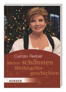Meine schönsten Weihnachtsgeschichten Carolin Reiber 9783956661198