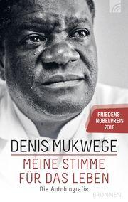 Meine Stimme für das Leben Mukwege, Denis/Akerlund, Berthild 9783765507045