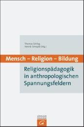 Mensch - Religion - Bildung Thomas Schlag/Henrik Simojoki 9783579081878