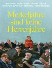 Merkeljahre sind keine Herrenjahre Bjerg, Bov/Evers, Horst/Maurenbrecher, Manfred u a 9783864931024