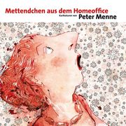 Mettendchen aus dem Homeoffice Menne, Peter 9783870234584