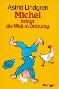 Michel bringt die Welt in Ordnung Lindgren, Astrid 9783789119279