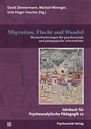 Migration, Flucht und Wandel Urte Finger-Trescher/Michael Wininger/David Zimmermann u a 9783837929348