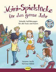 Mini-Spielstücke für das ganze Jahr Steffe, Susanne/Höfele, Hartmut 9783867025997