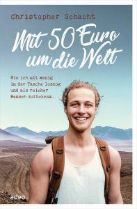 Mit 50 Euro um die Welt Schacht, Christopher 9783863342098