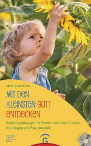 Mit den Kleinsten Gott entdecken Lauther-Pohl, Maike 9783579074160