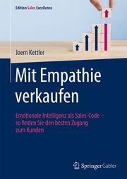 Mit Empathie verkaufen Kettler, Joern 9783658324186