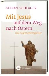 Mit Jesus auf dem Weg nach Ostern Schlager, Stefan 9783460271784