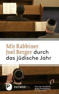 Mit Rabbiner Joel Berger durch das jüdische Jahr Haus Haus der Geschichte Baden-Württemberg 9783843603607