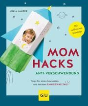 Mom Hacks Anti-Verschwendung Lanzke, Julia 9783833877957