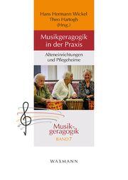 Musikgeragogik in der Praxis Hans Hermann Wickel/Theo Hartogh 9783830942085