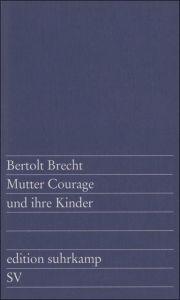 Mutter Courage und ihre Kinder Brecht, Bertolt 9783518100493