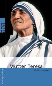 Mutter Teresa Göttler, Norbert 9783499507052