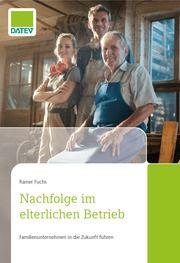 Nachfolge im elterlichen Betrieb Fuchs, Rainer 9783962760427