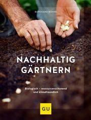 Nachhaltig gärtnern Bohne, Burkhard 9783833871283
