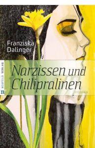 Narzissen und Chilipralinen Dalinger, Franziska 9783862560226
