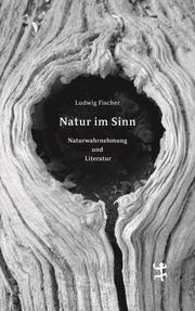 Natur im Sinn Fischer, Ludwig 9783957577030