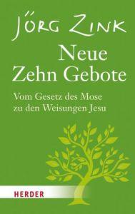 Neue Zehn Gebote Zink, Jörg 9783451311260