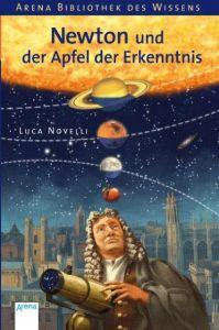 Newton und der Apfel der Erkenntnis Novelli, Luca 9783401063959