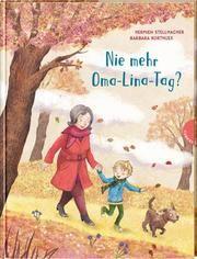 Nie mehr Oma-Lina-Tag? Stellmacher, Hermien 9783522305860