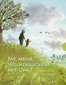 Nie mehr Wolkengucken mit Opa? Baumbach, Martina 9783522303729